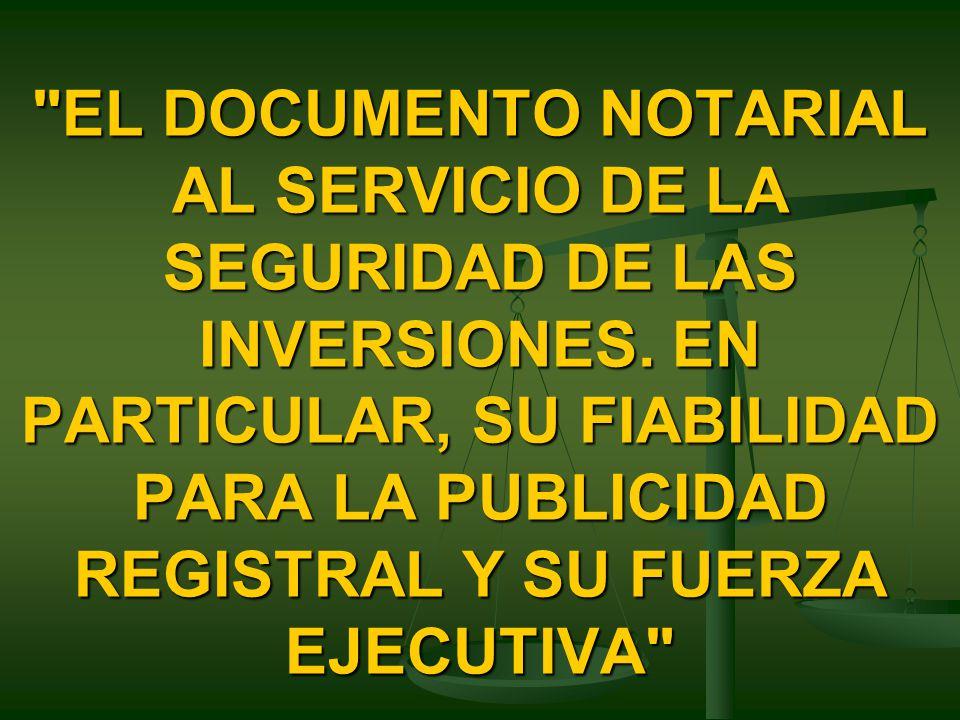EL DOCUMENTO NOTARIAL AL SERVICIO DE LA SEGURIDAD DE LAS INVERSIONES