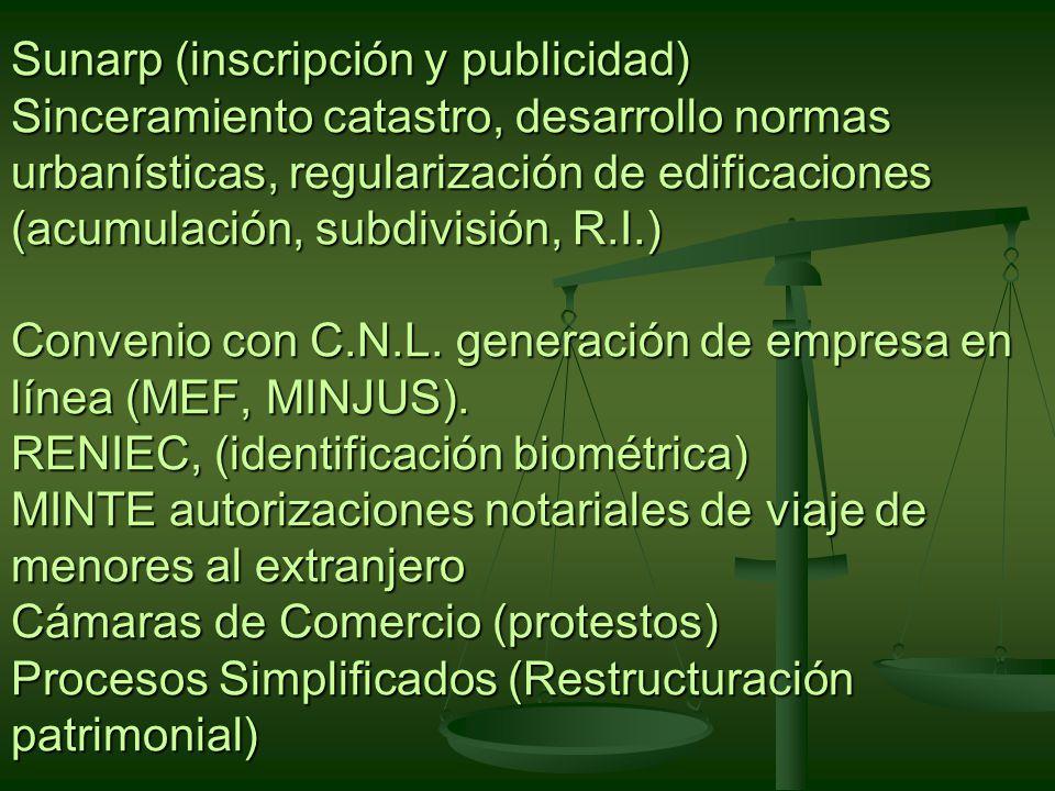 Sunarp (inscripción y publicidad) Sinceramiento catastro, desarrollo normas urbanísticas, regularización de edificaciones (acumulación, subdivisión, R.I.) Convenio con C.N.L.