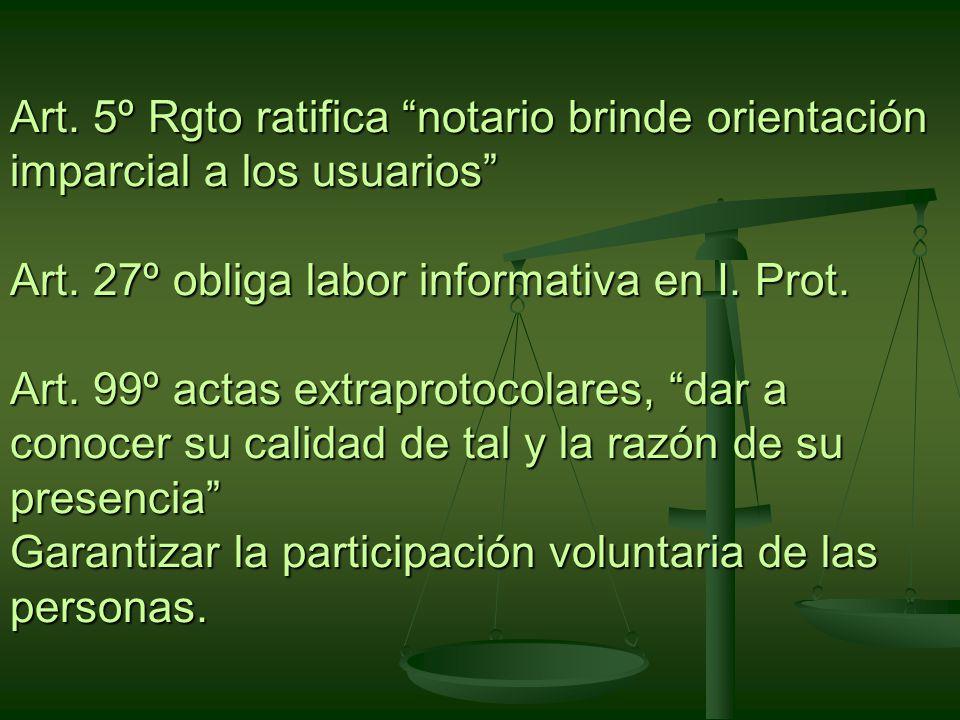 Art. 5º Rgto ratifica notario brinde orientación imparcial a los usuarios Art.