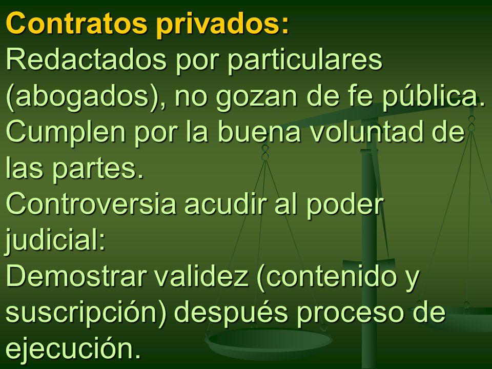 Contratos privados: Redactados por particulares (abogados), no gozan de fe pública.