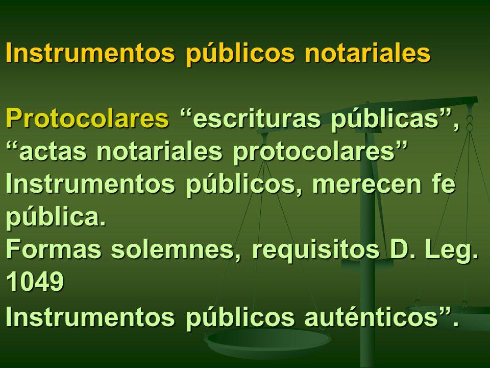 Instrumentos públicos notariales Protocolares escrituras públicas , actas notariales protocolares Instrumentos públicos, merecen fe pública.