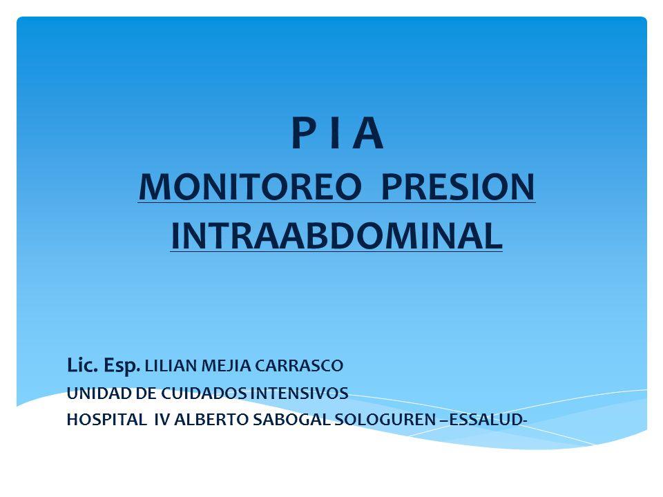 P I A MONITOREO PRESION INTRAABDOMINAL