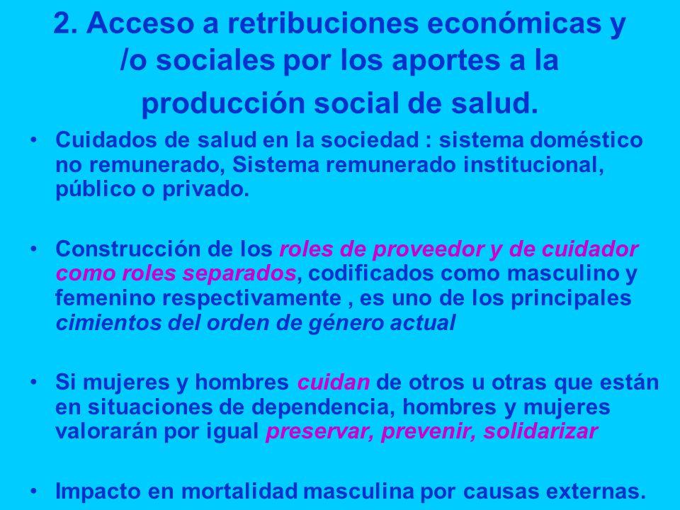 2. Acceso a retribuciones económicas y /o sociales por los aportes a la producción social de salud.