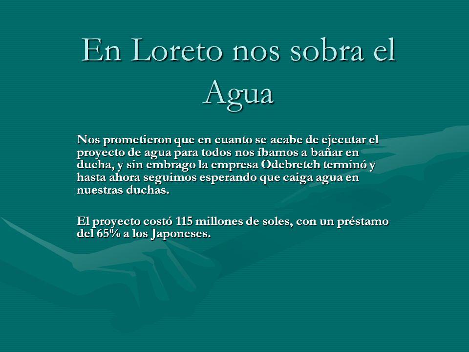 En Loreto nos sobra el Agua