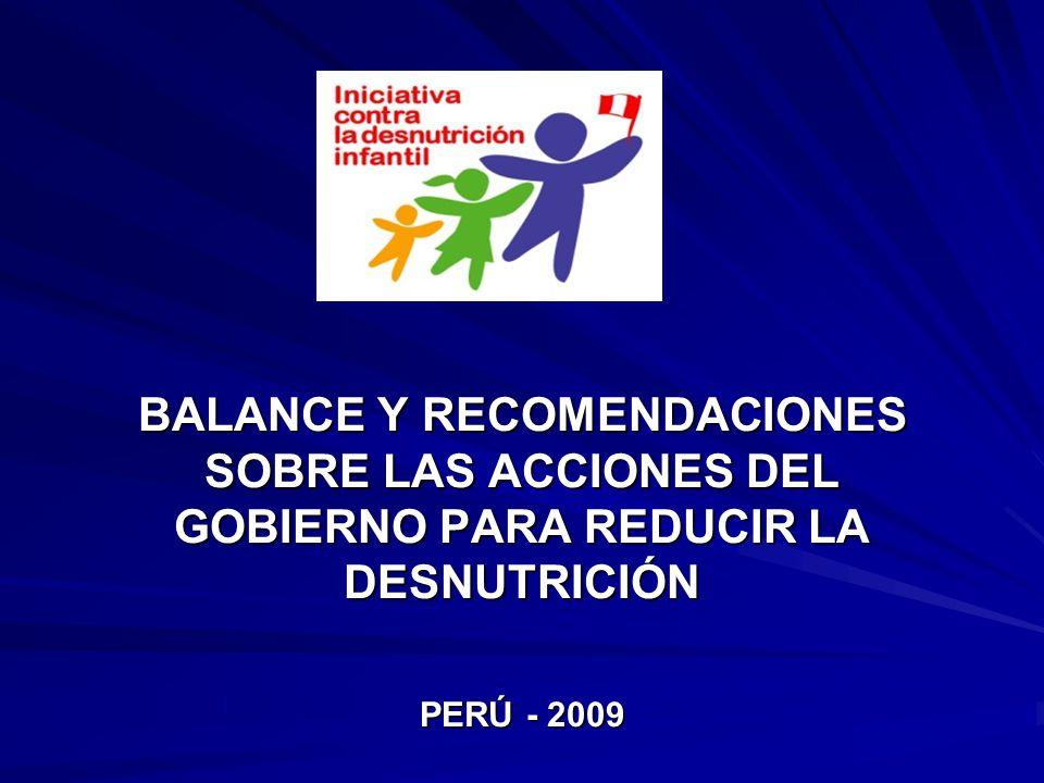 BALANCE Y RECOMENDACIONES SOBRE LAS ACCIONES DEL GOBIERNO PARA REDUCIR LA DESNUTRICIÓN PERÚ - 2009