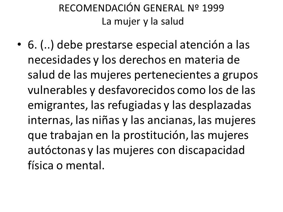 RECOMENDACIÓN GENERAL Nº 1999 La mujer y la salud