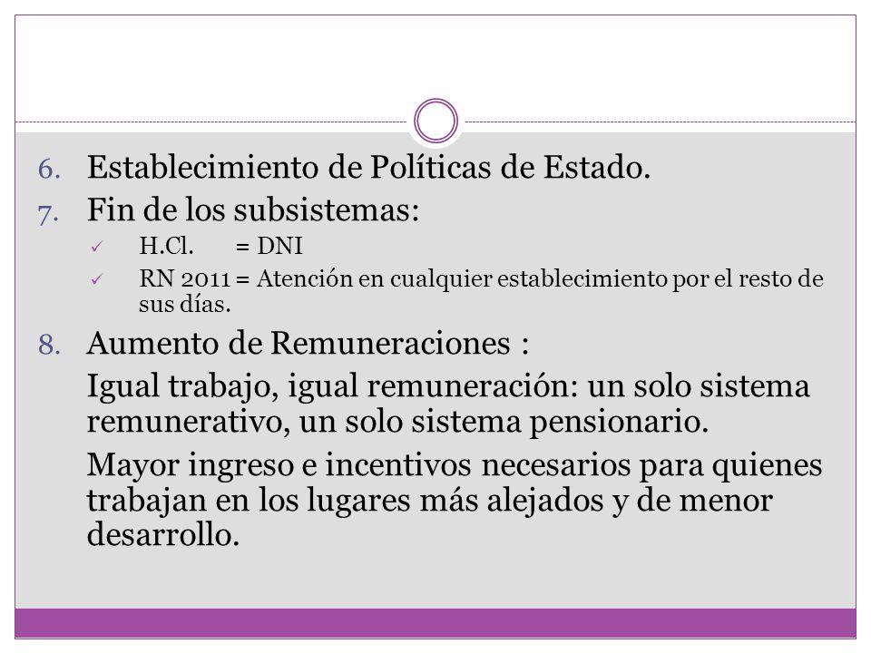 Establecimiento de Políticas de Estado. Fin de los subsistemas: