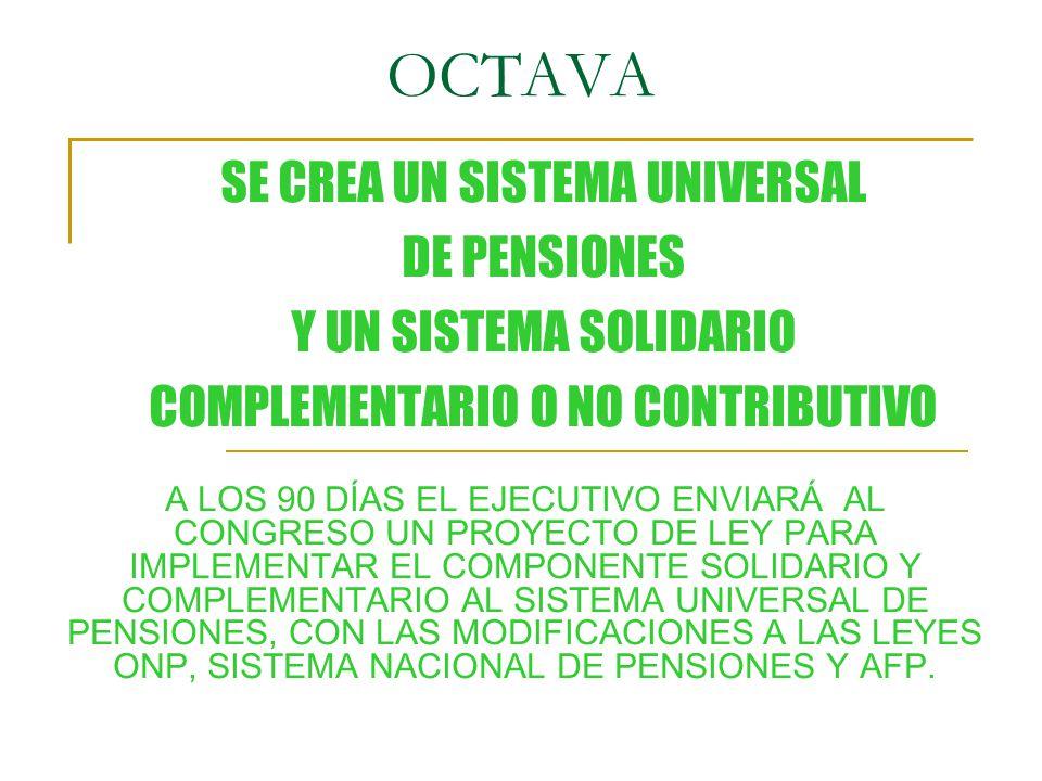 OCTAVA SE CREA UN SISTEMA UNIVERSAL DE PENSIONES