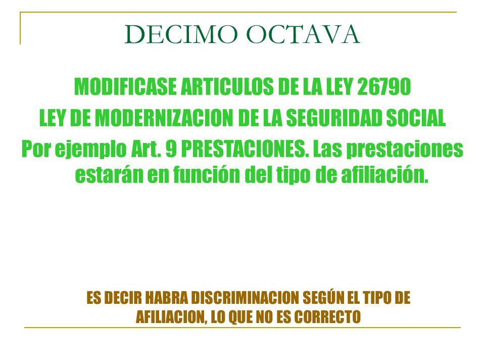 DECIMO OCTAVA MODIFICASE ARTICULOS DE LA LEY 26790