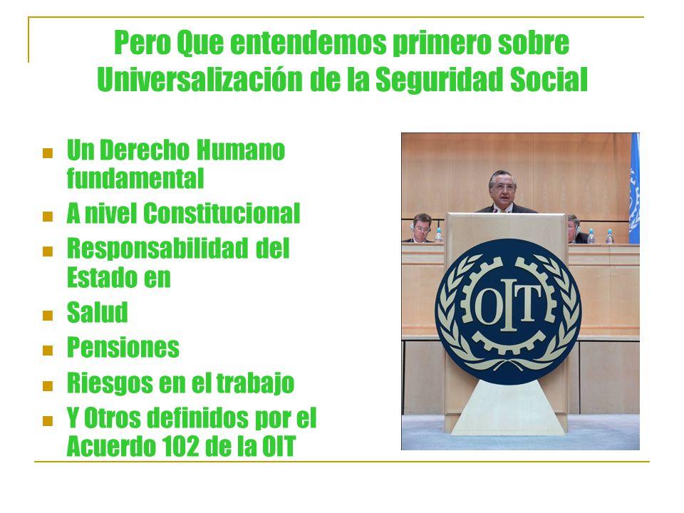 Pero Que entendemos primero sobre Universalización de la Seguridad Social
