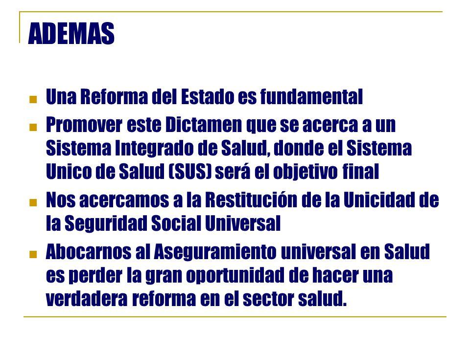 ADEMAS Una Reforma del Estado es fundamental
