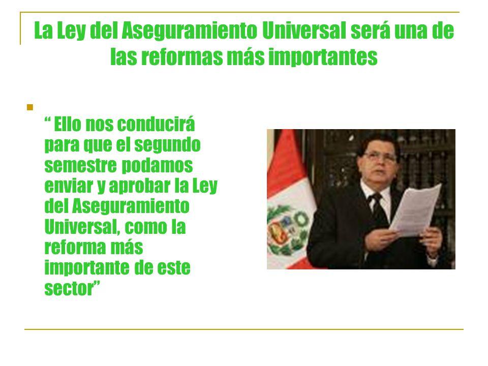 La Ley del Aseguramiento Universal será una de las reformas más importantes