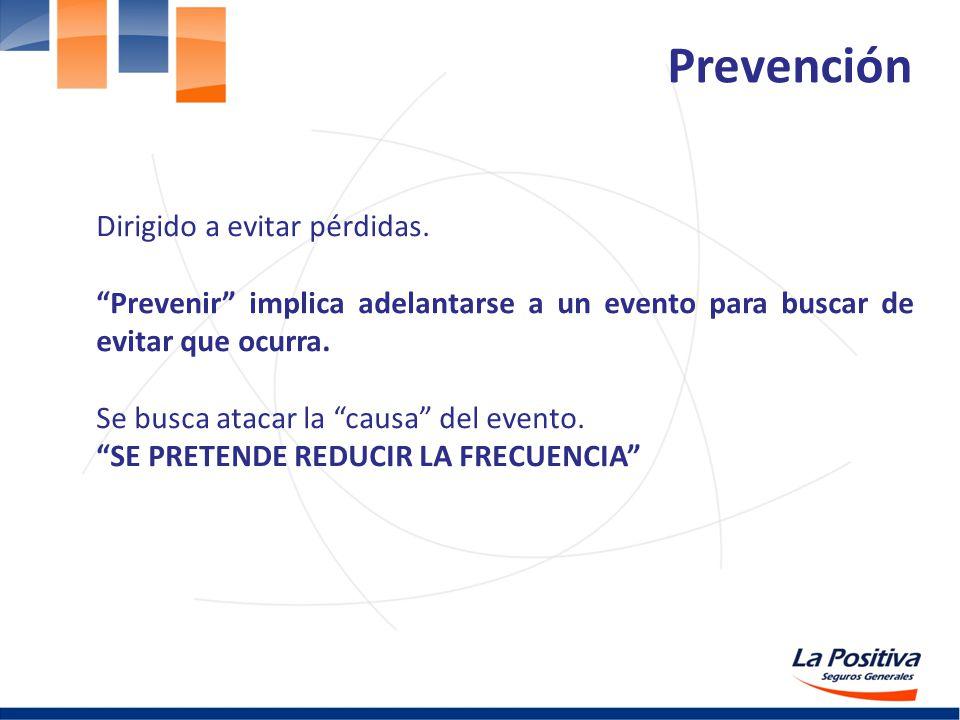 Prevención Dirigido a evitar pérdidas.