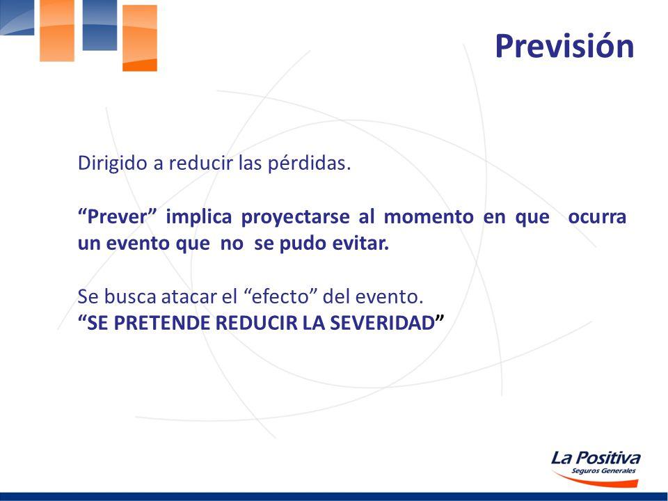 Previsión Dirigido a reducir las pérdidas.