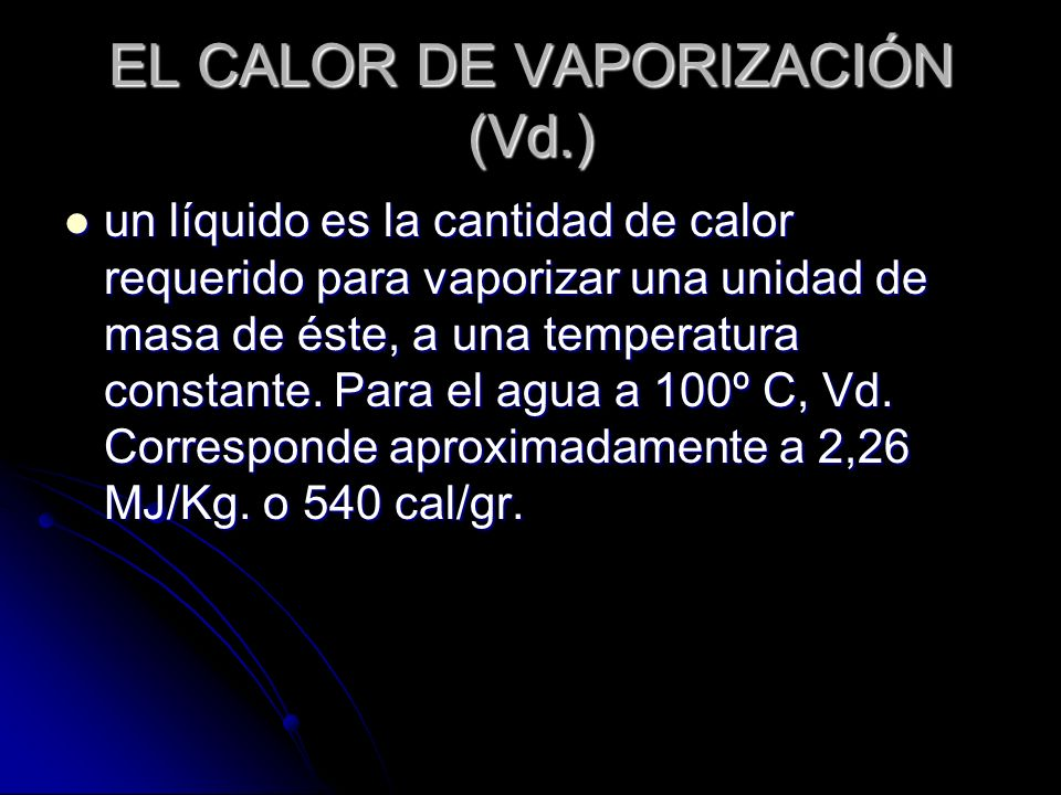 EL CALOR DE VAPORIZACIÓN (Vd.)