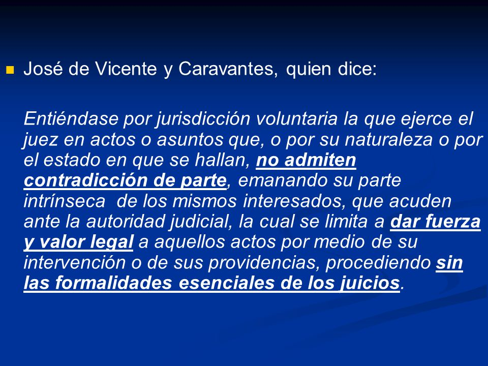 José de Vicente y Caravantes, quien dice: