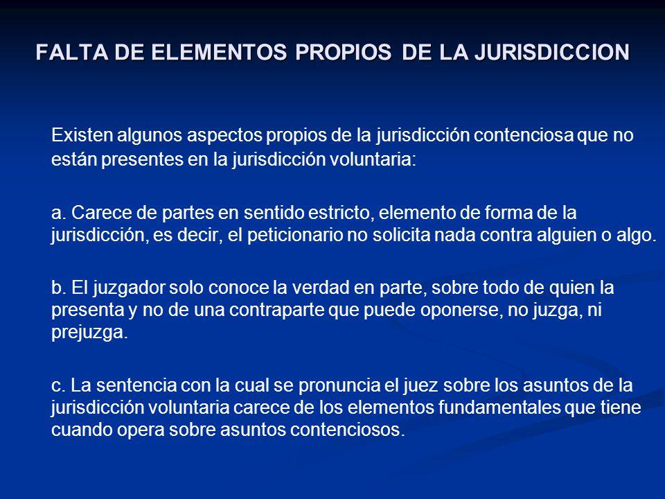 FALTA DE ELEMENTOS PROPIOS DE LA JURISDICCION
