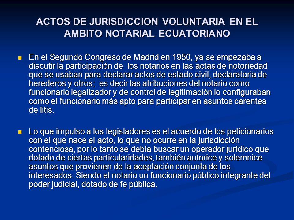 ACTOS DE JURISDICCION VOLUNTARIA EN EL AMBITO NOTARIAL ECUATORIANO