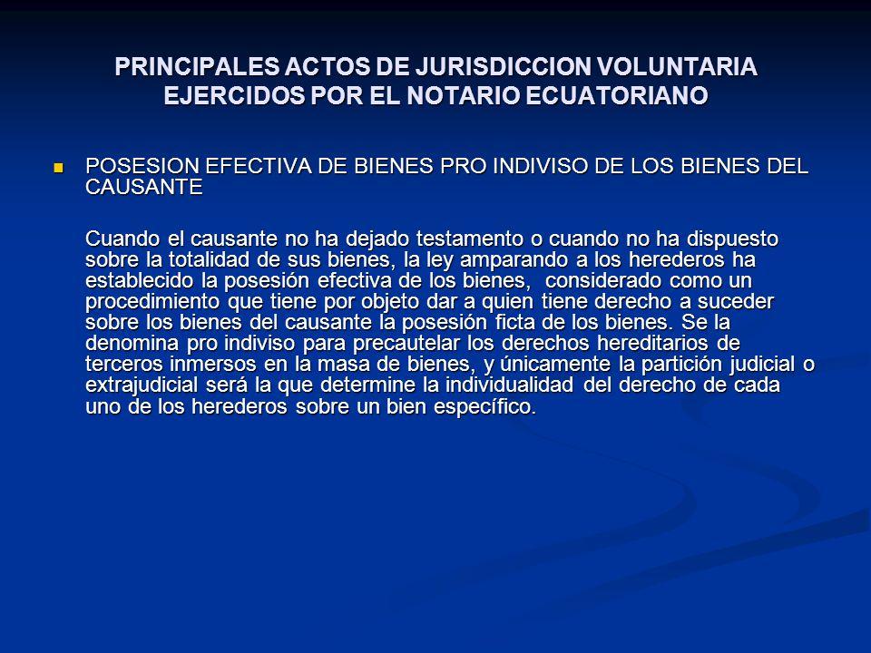 PRINCIPALES ACTOS DE JURISDICCION VOLUNTARIA EJERCIDOS POR EL NOTARIO ECUATORIANO