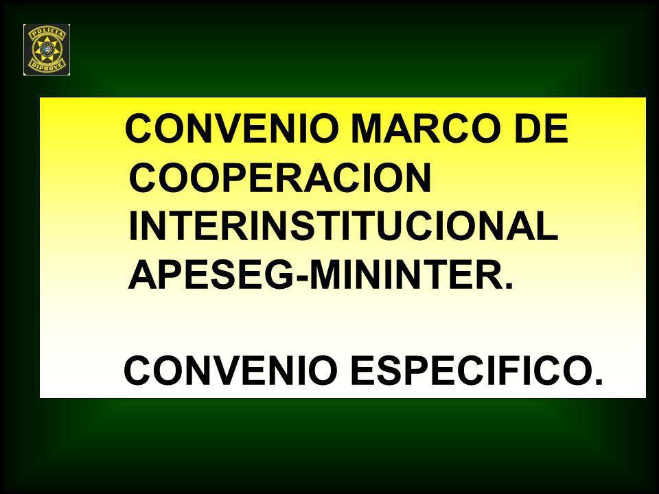 CONVENIO MARCO DE COOPERACION INTERINSTITUCIONAL APESEG-MININTER.