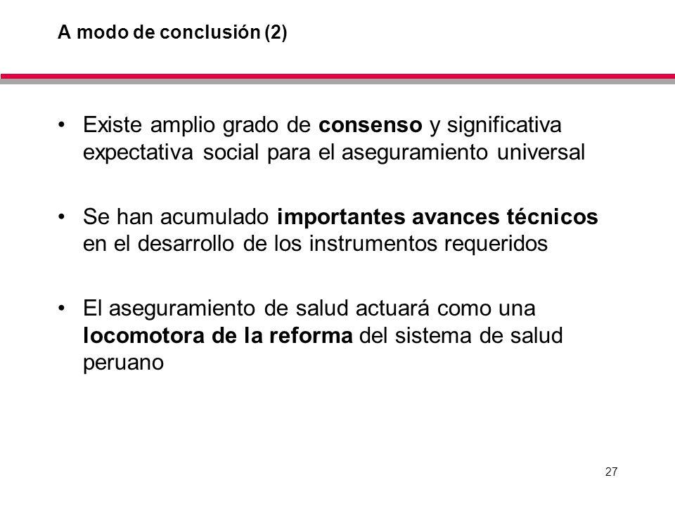 A modo de conclusión (2) Existe amplio grado de consenso y significativa expectativa social para el aseguramiento universal.