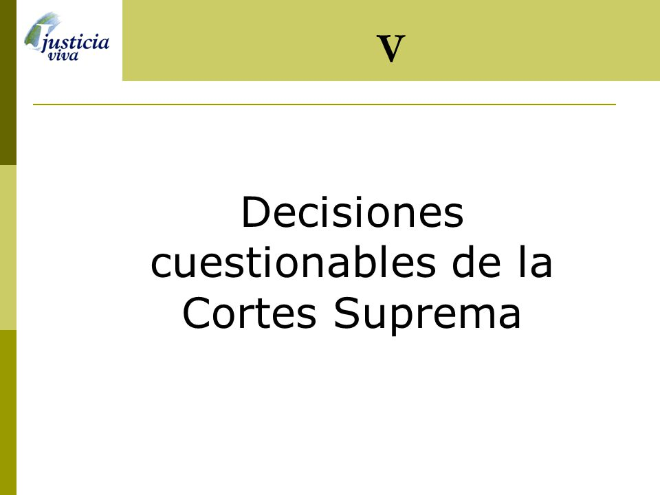 Decisiones cuestionables de la Cortes Suprema