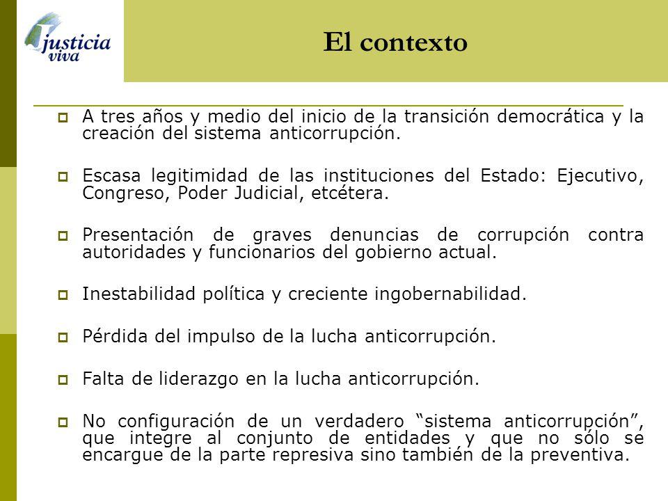 El contexto A tres años y medio del inicio de la transición democrática y la creación del sistema anticorrupción.