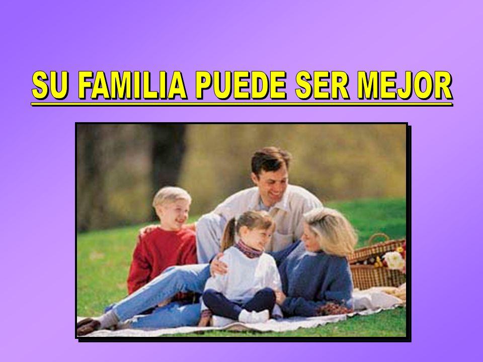 SU FAMILIA PUEDE SER MEJOR