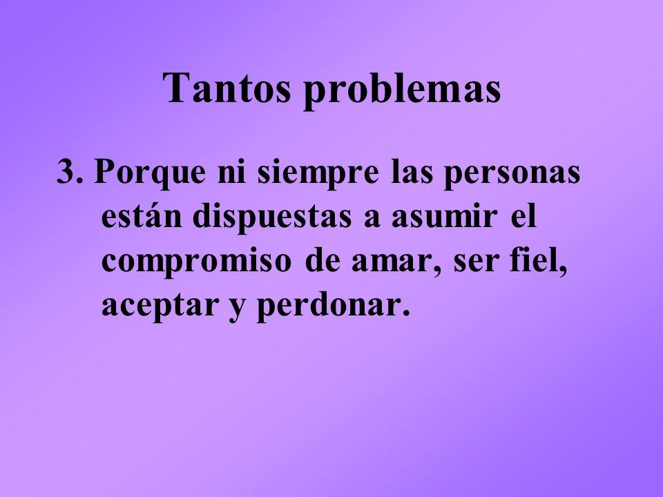 Tantos problemas 3.