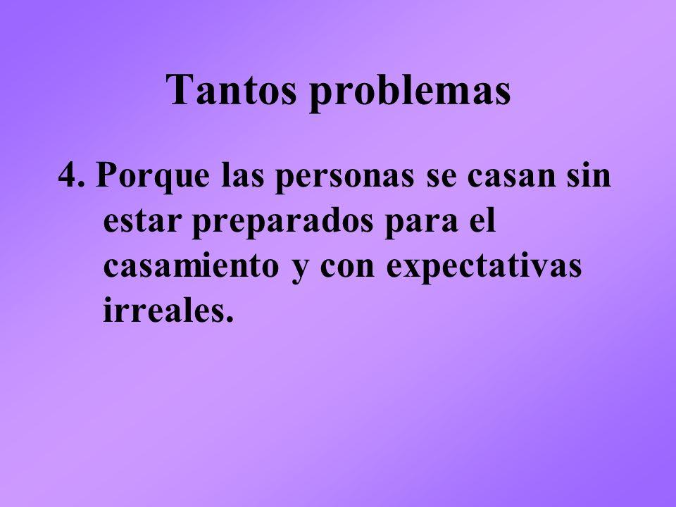 Tantos problemas 4.