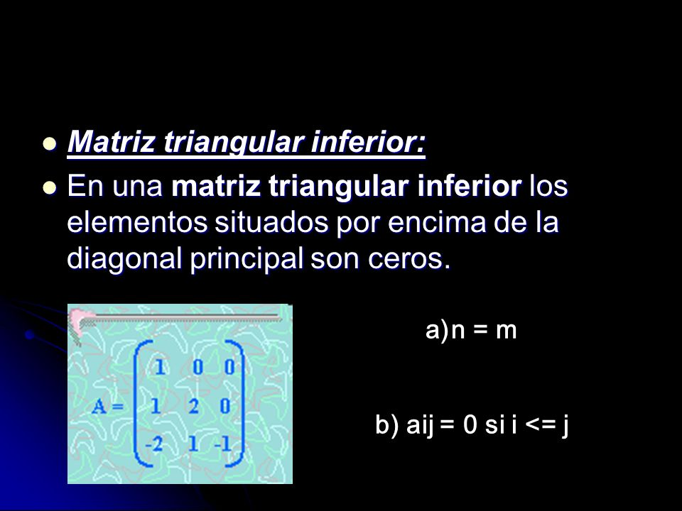 Matriz triangular inferior: