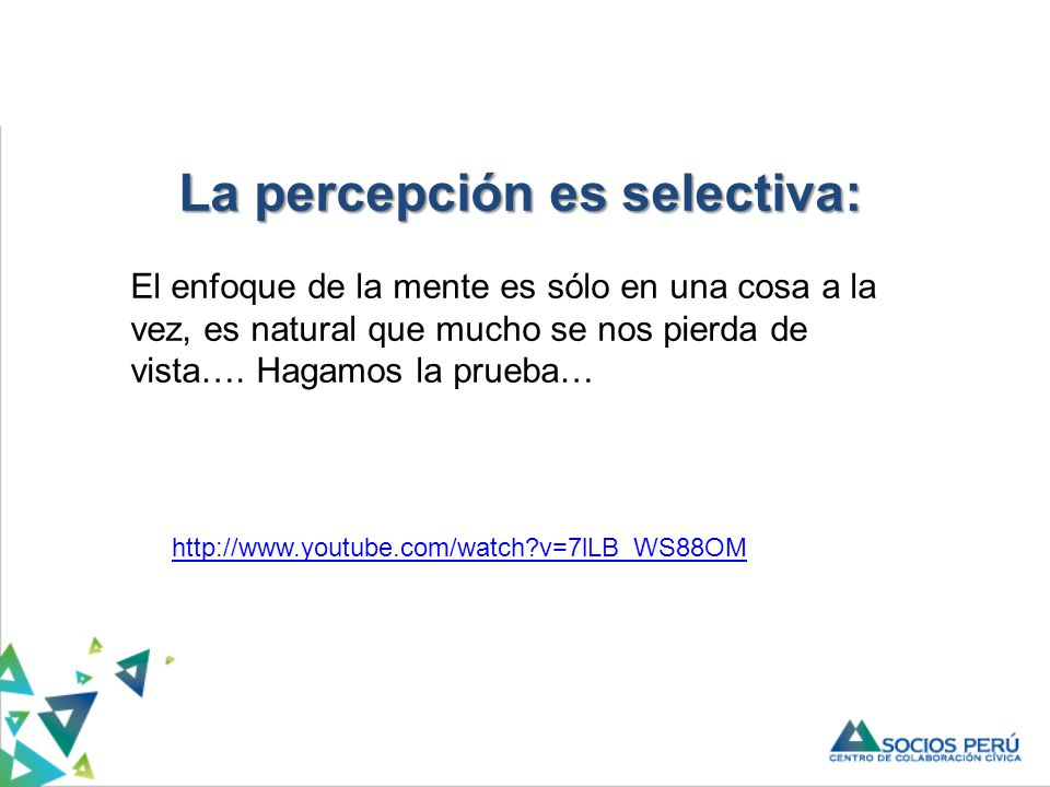 La percepción es selectiva: