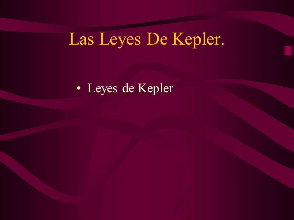 Las Leyes De Kepler. Leyes de Kepler