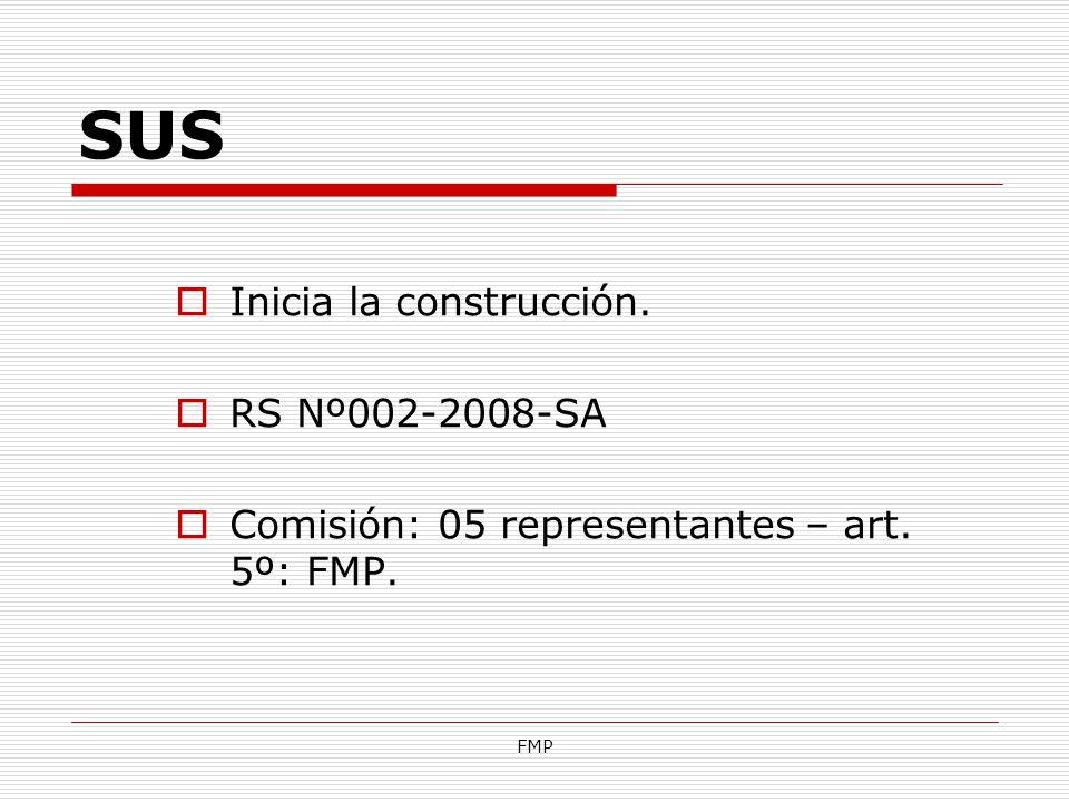 SUS Inicia la construcción. RS Nº002-2008-SA
