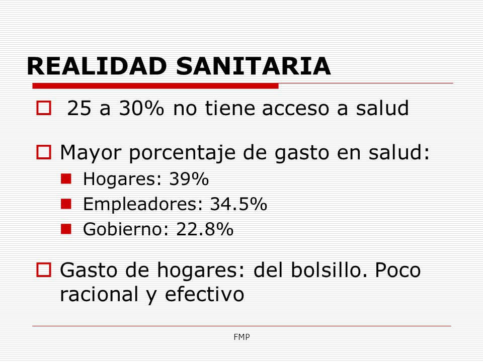 REALIDAD SANITARIA 25 a 30% no tiene acceso a salud