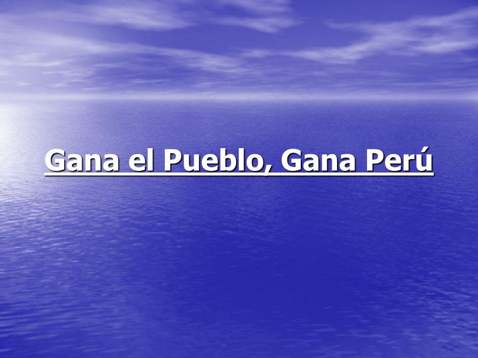 Gana el Pueblo, Gana Perú
