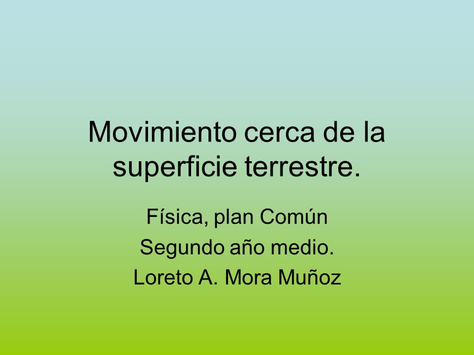 Movimiento cerca de la superficie terrestre.