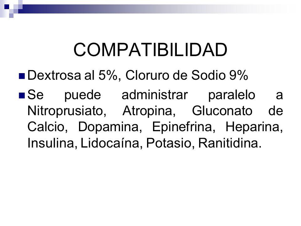 COMPATIBILIDAD Dextrosa al 5%, Cloruro de Sodio 9%