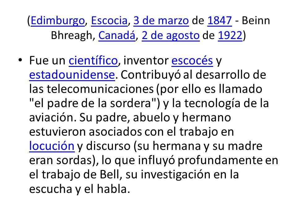 (Edimburgo, Escocia, 3 de marzo de 1847 - Beinn Bhreagh, Canadá, 2 de agosto de 1922)