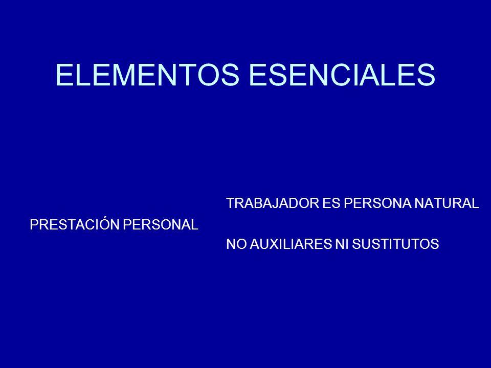 ELEMENTOS ESENCIALES TRABAJADOR ES PERSONA NATURAL PRESTACIÓN PERSONAL