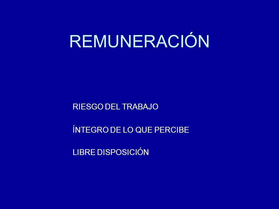 REMUNERACIÓN RIESGO DEL TRABAJO ÍNTEGRO DE LO QUE PERCIBE