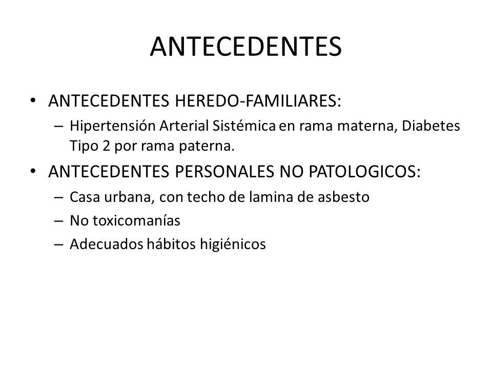 ANTECEDENTES ANTECEDENTES HEREDO-FAMILIARES: