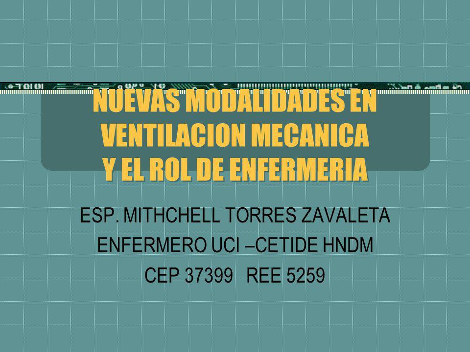 NUEVAS MODALIDADES EN VENTILACION MECANICA Y EL ROL DE ENFERMERIA