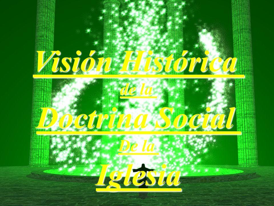 Visión Histórica de la Doctrina Social De la Iglesia Fin