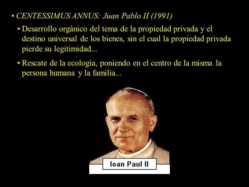 CENTESSIMUS ANNUS: Juan Pablo II (1991)