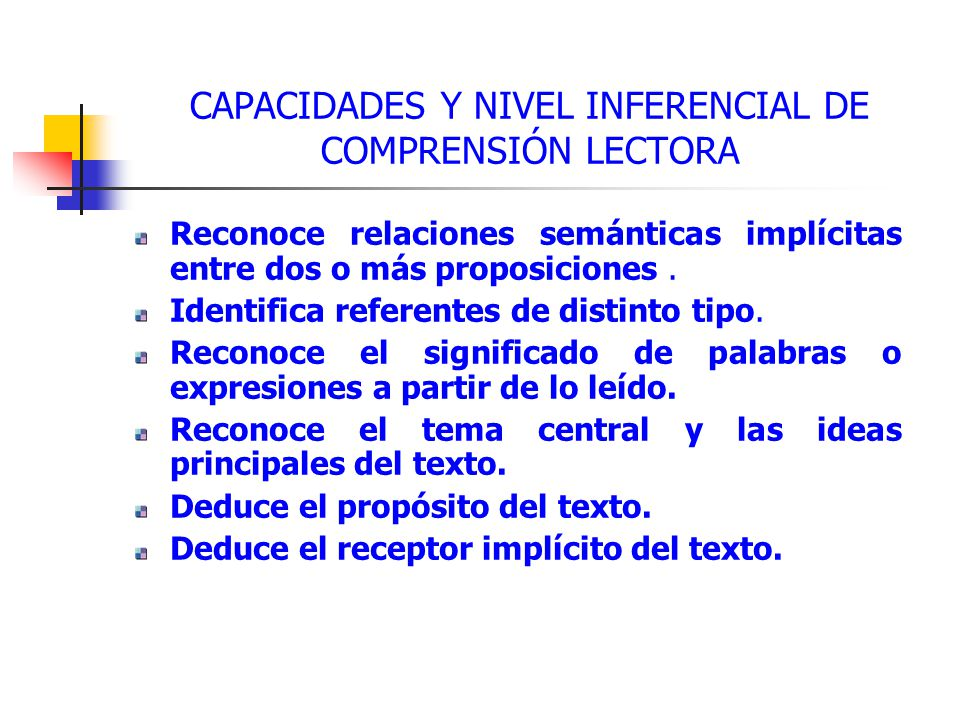 CAPACIDADES Y NIVEL INFERENCIAL DE COMPRENSIÓN LECTORA