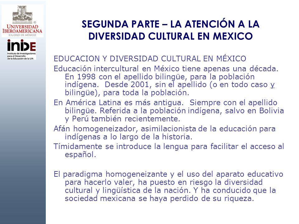 SEGUNDA PARTE – LA ATENCIÓN A LA DIVERSIDAD CULTURAL EN MEXICO
