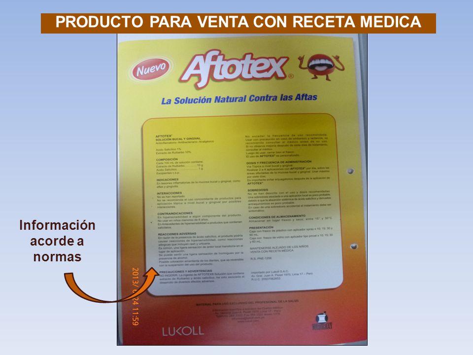 PRODUCTO PARA VENTA CON RECETA MEDICA Información acorde a normas