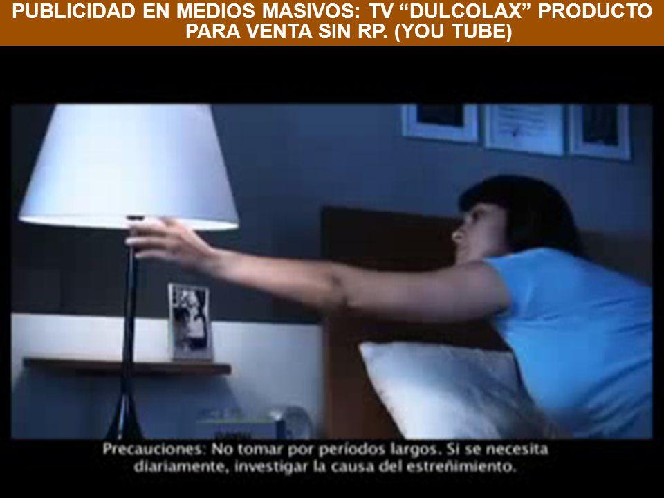 PUBLICIDAD EN MEDIOS MASIVOS: TV DULCOLAX PRODUCTO PARA VENTA SIN RP
