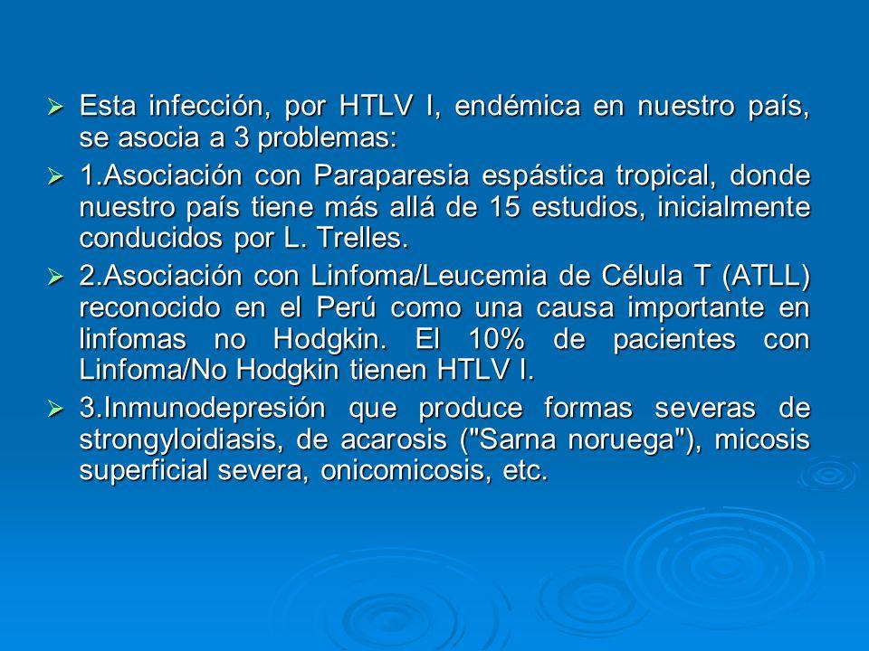 Esta infección, por HTLV I, endémica en nuestro país, se asocia a 3 problemas: